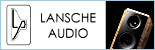 Lansche Audio